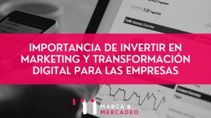 importancia marketing y transformación digital